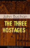 THE THREE HOSTAGES (Mystery & Adventure Classic): An International Children's Kidnapping Racket With A Race against Time (Including Memoirs & Biography of the Author)