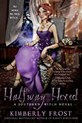 Halfway Hexed (A Southern Witch Book 3) Kindle Edition