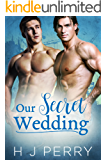 Our Secret Wedding: A gay construction workers friends to lovers romance (SHS Book 1)