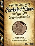Sherlock Holmes and the Last Pre-Raphaelite (221B)