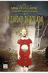 La ciudad desolada: El hogar de Miss Peregrine para niños peculiares 2 (Spanish Edition) Kindle Edition