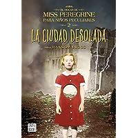 La ciudad desolada: El hogar de Miss Peregrine