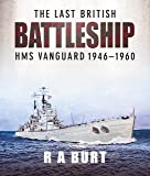 Last British Battleship: HMS Vanguard, 1946-1960