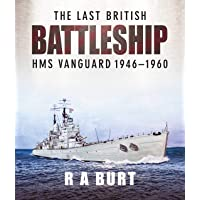 Last British Battleship: HMS Vanguard, 1946-1960