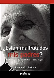 ¿Están maltratados mis padres? (Biblioteca Universitaria) (Spanish Edition)