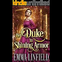 Her Duke in Shining Armor: A Historical Regency Romance Novel