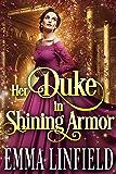 Her Duke in Shining Armor: A Historical Regency Romance Novel (English Edition)