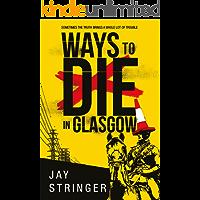 Ways to Die in Glasgow