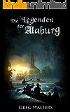 Die Legenden der Alaburg (Alaburg 2/4) (Die Farbseher Saga 2) (German Edition)