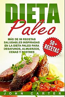 Dieta Paleo: Más de 50 Recetas Saludables inspiradas en la Dieta Paleo para Desayunos,