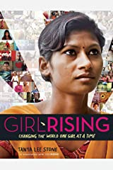 Girl Rising: Changing the World One Girl at a Time Kindle Edition