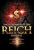 Die Wissenschaft des Reichwerdens (German Edition)