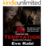 Lead me into Temptation - He may be a man  of God, but he is still just a man: A romantic suspense book about lust, betrayal and murder (Book1 in the Temptation series)