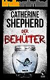 Der Behüter: Thriller (German Edition)
