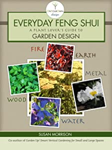 Everyday Feng Shui A Plant Lover's Guide to Garden Design (On Your Own Design)