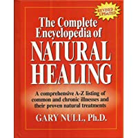 The Complete Encyclopedia of Natural Healing A Ccomprehensive A-Z listing of common...