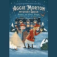 Aggie Morton, Mystery Queen: Peril at Owl Park: Aggie Morton, Mystery Queen, Book 2