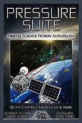 Pressure Suite: Digital Science Fiction Anthology Kindle Edition