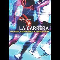 La carrera. Postura, biomecánica y rendimiento (Deportes nº 90)