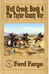 Wolf Creek: The Taylor County War Kindle Edition