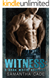 Witness: A Dark Mafia Romance (Romano Brothers Book 2)