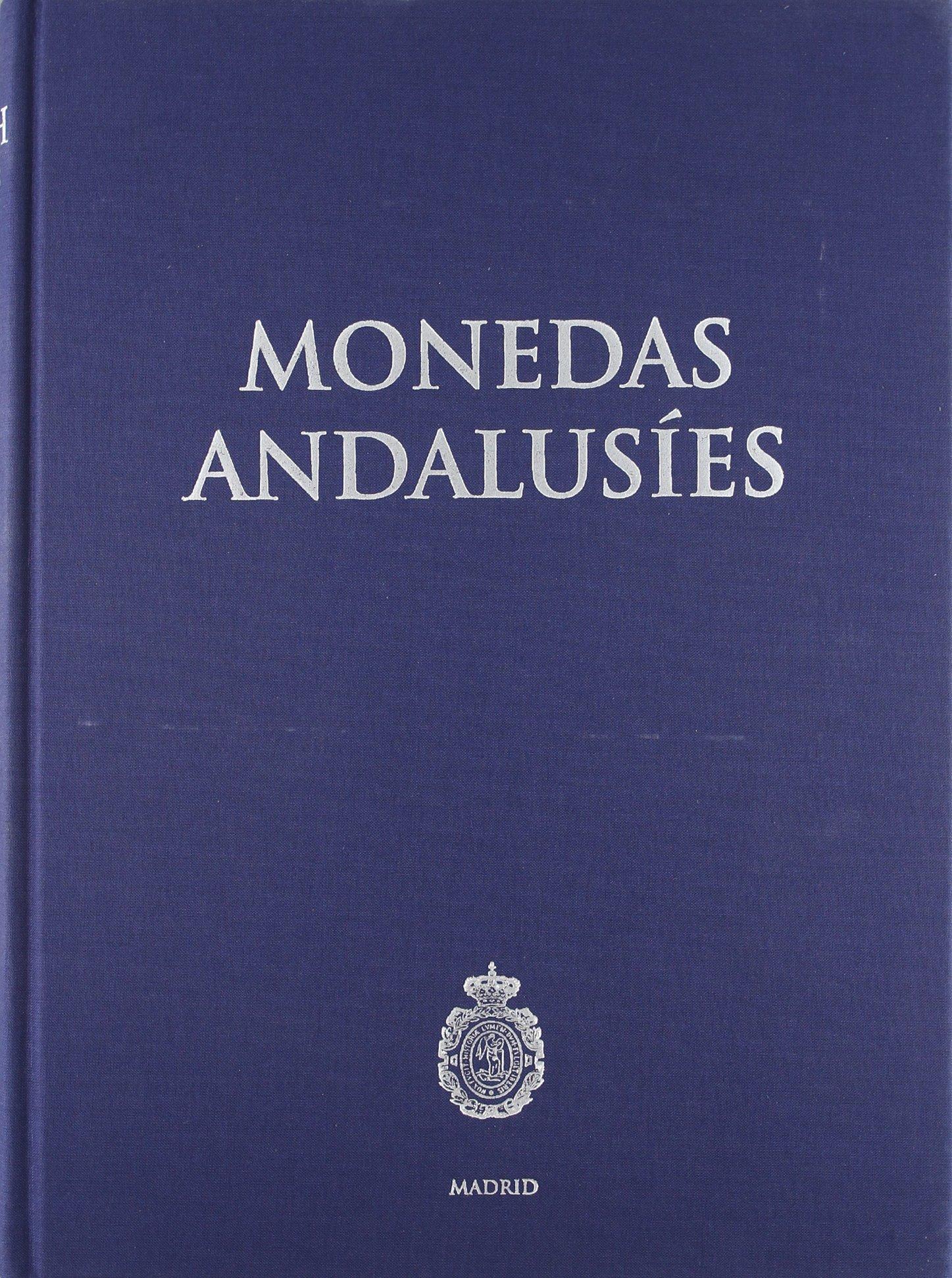 Monedas Andalusíes. Catálogos. II. Monedas y Medallas.: Amazon.es: Canto García, Albert, Martín Escudero, Fátima, Tawfiq ibn Hafiz, Ibrahim: Libros