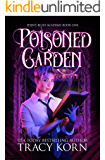 Poisoned Garden: A Young Adult Dystopian Fantasy (Eden's Bluff Academy Book 1)