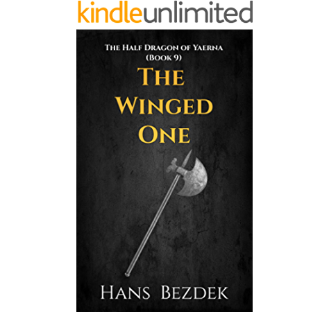 Amazon Com The Winged One The Half Dragon Of Yaerna Book 9 Ebook Bezdek Hans Kindle Store
