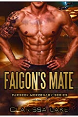 Farseek - Faigon's Mate: SFR Alien Mates (Farseek Mercenary Series Book 1) Kindle Edition