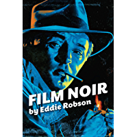 Film Noir: A Critical Guide To 1940s & 1950s Hollywood Noir