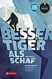 Besser Tiger als Schaf: Alex MacIntyre und die Geburt des Alpinstils im Himalaya