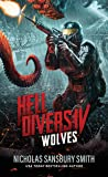 Hell Divers IV: Wolves (Hell Divers Series, Book 4)