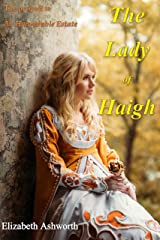 The Lady of Haigh: The prequel to An Honourable Estate Kindle Edition
