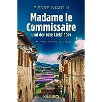 Madame le Commissaire und der tote Liebhaber: Ein Provence-Krimi (Ein Fall für Isabelle Bonnet, Band 6)