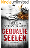 Gequälte Seelen: Thriller (German Edition)