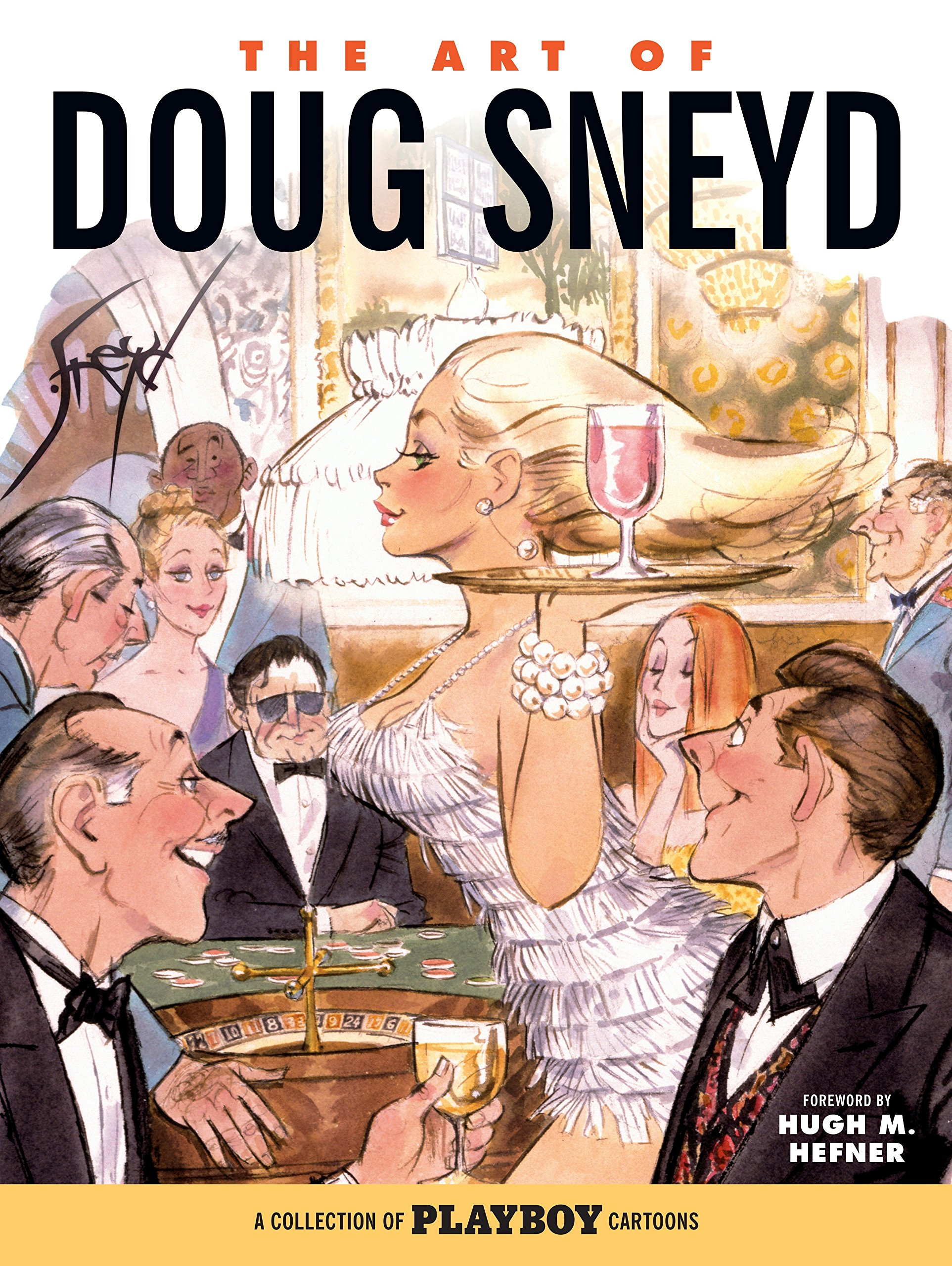 The Art of Doug Sneyd: A Collection of Playboy Cartoons by Dark Horse Books