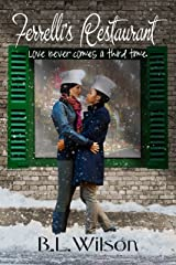 Ferrelli's Restaurant: love never comes around a third time (Forever Woman Book 5) Kindle Edition