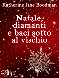 Natale, diamanti e baci sotto al vischio