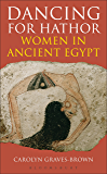 Dancing for Hathor: Women in Ancient Egypt