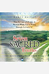 The Seven Sacred Truths: How to Gain a Lifetime of Wisdom While You're Young Enough to Enjoy It! Audible Audiobook