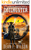 Coilhunter - A Science Fiction Western Adventure (A Coilhunter Chronicles Novel) (The Coilhunter Chronicles Book 1)
