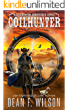 Coilhunter - A Science Fiction Western Adventure (The Coilhunter Chronicles Book 1) (English Edition)