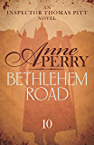 Bethlehem Road (Thomas Pitt Mystery, Book 10): A thrilling journey into the secrets at the heart of parliament