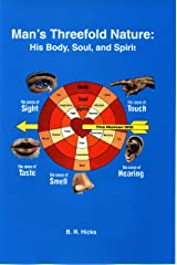 Man's Threefold Nature: His Body, Soul and Spirit - Volume 1