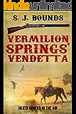 Vermilion Springs' Vendetta: A rip-roaring Western