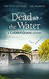 Dead in the Water: A Cherringham Mystery (The Cherringham Novels Book 1)