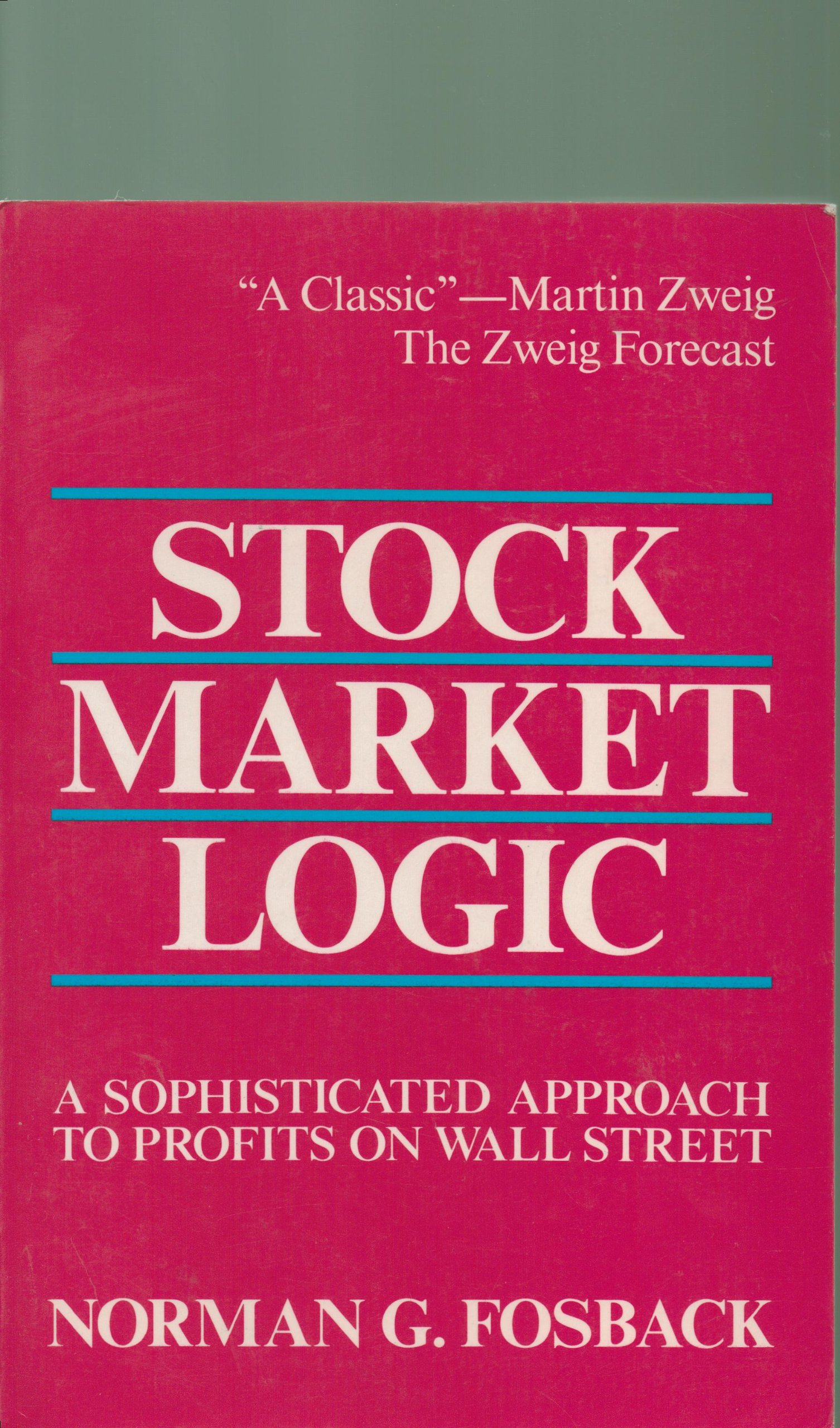 Stock Market Logic a Sophisticated Approach to Profits on Wall Street