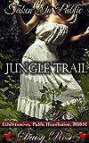 Jungle Trail: Exhibitionism, Public Humiliation, BDSM (Taken In Public Book 3)