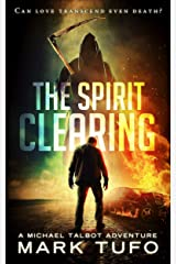 The Spirit Clearing: A Michael Talbot Adventure Kindle Edition