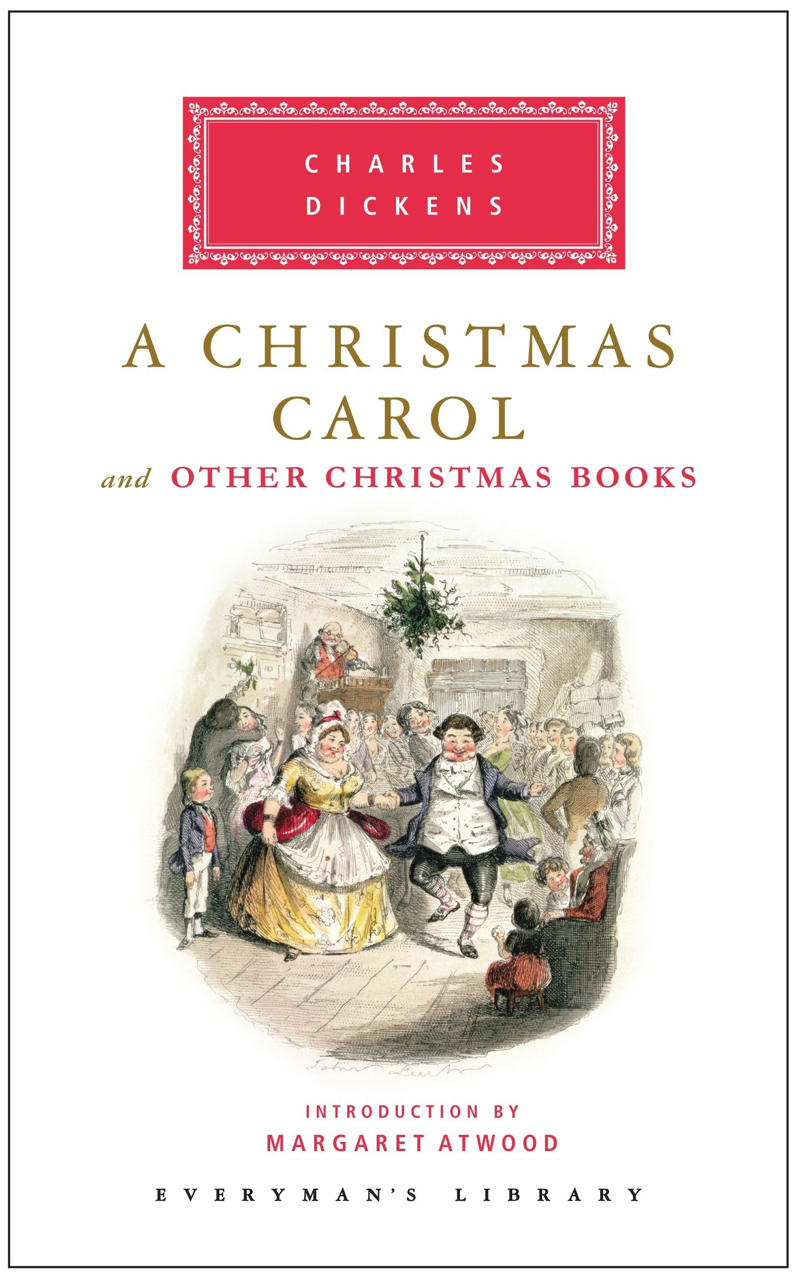 A Christmas Carol and Other Christmas Books (Everyman\'s Library ...